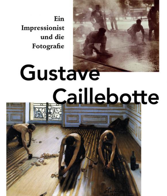 Gustave Caillebotte - Ein Impressionist und die Fotografie, Cover